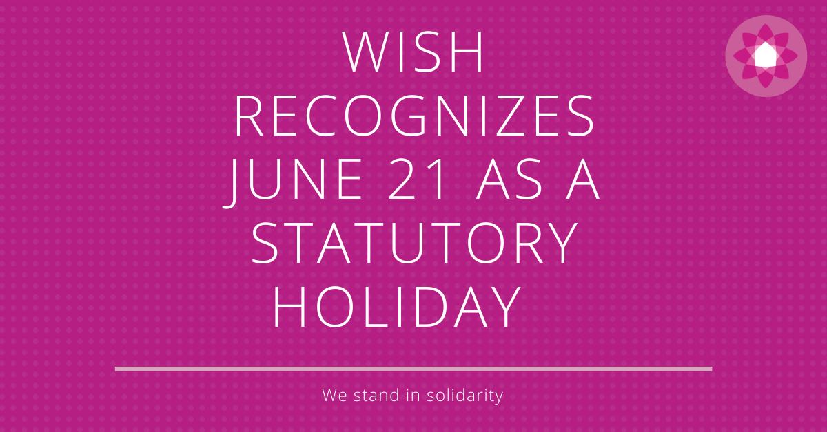 WISH recognizes June 21st as a statutory holiday